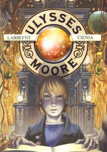Ulysses Moore tom 9 Labirynt cienia - 2825684350