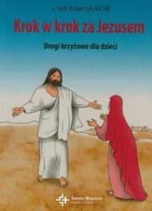 Krok w krok za Jezusem Drogi krzyżowe dla dzieci - 2825684789