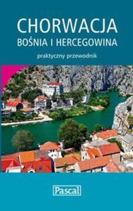 Chorwacja Bośnia i Hercegowina Praktyczny przewodnik