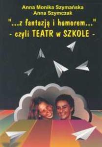 Z fantazją i humorem czyli teatr w szkole - 2825686635
