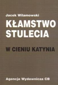 Kłamstwo stulecia W cieniu Katynia - 2825686851