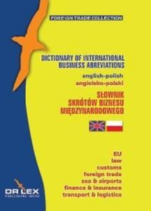 Angielsko - Polski Słownik Skrótów Biznesu Międzynarodowego - 2825687446