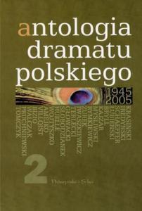 Antologia dramatu polskiego 1945-2005 tom II - 2825649743