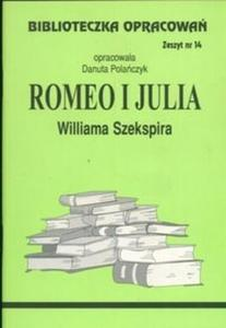 Biblioteczka Opracowań Romeo i Julia Williama Szekspira
