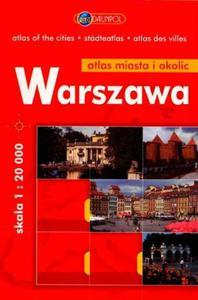 Warszawa. Atlas miasta i okolic w skali 1:20 000 - 2825649808