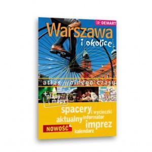 Warszawa i okolice. Atlas wolnego czasu - 2825649830