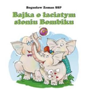 Bajka o łaciatym słoniu Bombiku - 2825649861