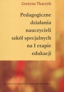 Pedagogiczne działania nauczycieli szkół specjalnych na I etapie edukacji - 2825688697