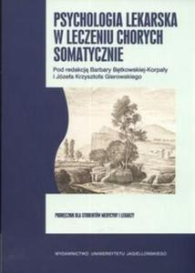 Psychologia lekarska w leczeniu chorych somatycznie - 2825688981