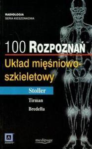 100 rozpoznań Układ mięśniowo-szkieletowy - 2825689135