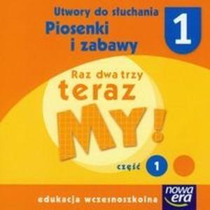 Raz dwa trzy teraz My 1 Piosenki i zabawy Utwory do słuchania (Płyta CD) - 2825689448