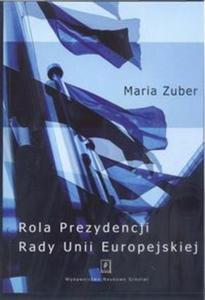 Rola Prezydencji Rady Europejskiej - 2825690221