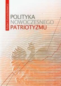 Polityka nowoczesnego patriotyzmu - 2825690300