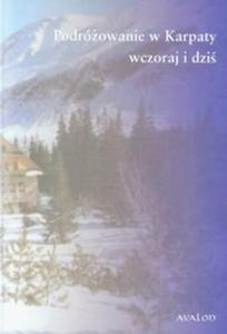 Podróżowanie w Karpaty wczoraj i dziś