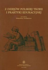 Z dziejów polskiej teorii i praktyki edukacyjnej - 2825690829