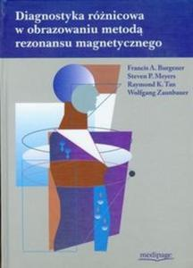 Diagnostyka różnicowa w obrazowaniu metodą rezonansu magnetycznego - 2825691223