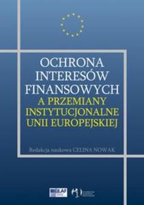 Ochrona interesów finansowych a przemiany instytucjonalne Unii Europejskiej