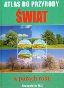 Świat w porach roku Atlas do przyrody - 2825691332