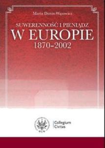 Suwerenność i pieniądz w Europie 1870-2002 - 2825691352