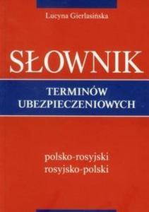 Słownik terminów ubezpieczeniowych polsko-rosyjski rosyjsko-polski - 2825694230