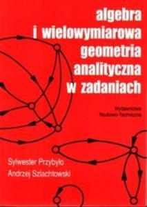 Algebra i wielowymiarowa geometria analityczna w zadaniach - 2825694633