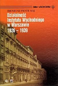 Działalność Instytutu Wschodniego w Warszawie 1926 - 1939 - 2825650550