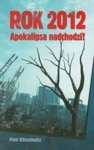 Rok 2012 Apokalipsa nadchodzi - 2825694674