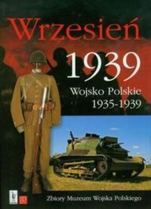 Wrzesień 1939 Wojsko Polskie 1935-1939 - 2825695005