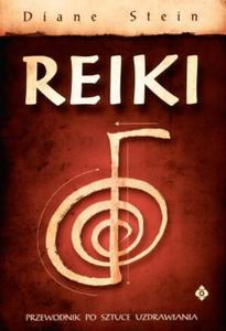 Reiki. Kompletny przewodnik po starożytnej sztuce uzdrawiania - 2825695063