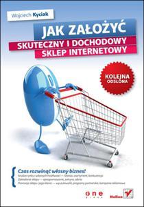 Jak założyć skuteczny i dochodowy sklep internetowy. Kolejna odsłona - 2825695876