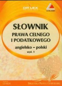 Słownik prawa celnego i podatkowego angielsko polski CD - 2825696811