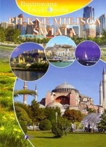 Ilustrowana encyklopedia Piękne miejsca świata - 2825697313