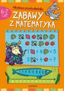 Zabawy z matematyką 6-7 lat Akademia przedszkolaka - 2825697857