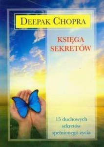 Księga sekretów. 15 duchowych sekretów spełnionego życia - 2825697934