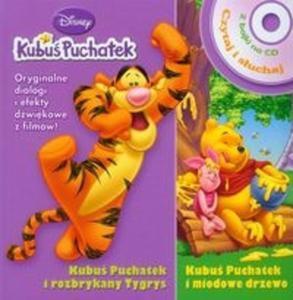 Kubuś Puchatek i rozbrykany Tygrys Kubuś Puchatek i miodowe drzewo Czytaj i słuchaj + CD