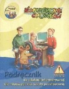 Komputerowe opowieści. Klasy 1-3, szkoła podstawowa. Informatyka. Podręcznik (+CD) - 2825698405