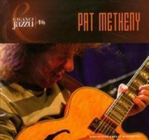 Pat Metheny Giganci jazzu 16 (Płyta CD) - 2825698885