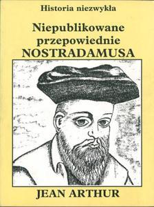 Nieopublikowane przepowiednie Nostradamusa - 2825700041