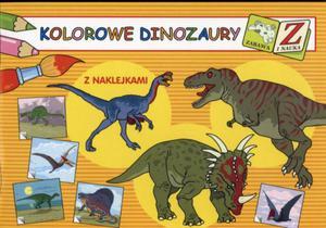 Zabawa i nauka. Kolorowe dinozaury z naklejkami - 2825700744