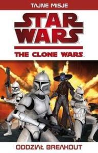 Gwiezdne Wojny Wojny Klonów Oddział Breakout