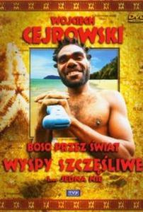 Boso przez świat Wyspy szczęśliwe (Płyta DVD) - 2825702179