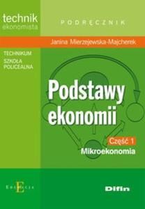 Podstawy ekonomii. Część 1. Mikroekonomia. Podręcznik. Technik ekonomista
