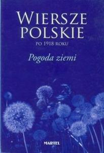 Wiersze polskie po 1918 roku Pogoda ziemi - 2825703313