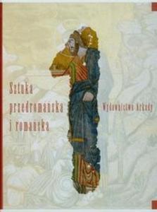Wielka historia sztuki 1 Sztuka przedromańska i romańska