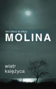 WIATR KSIĘŻYCA Antonio Muńoz Molina - 2838740672