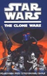 STAR WARS. WOJNY KLONÓW. POJEDYNEK PRZY STRZASKANEJ SKALE