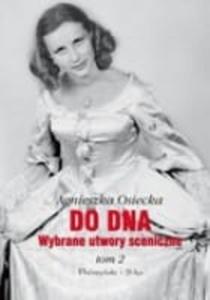 DO DNA. WYBRANE UTWORY SCENICZNE TOM II Agnieszka Osiecka - 2824996475