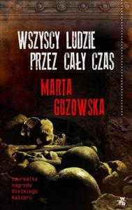 WSZYSCY LUDZIE PRZEZ CAŁY CZAS Marta Guzowska - 2843154337