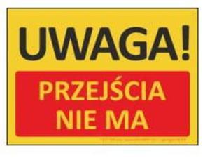T427 Tablica UWAGA! Przejścia nie ma 35x25cm - 2827619540